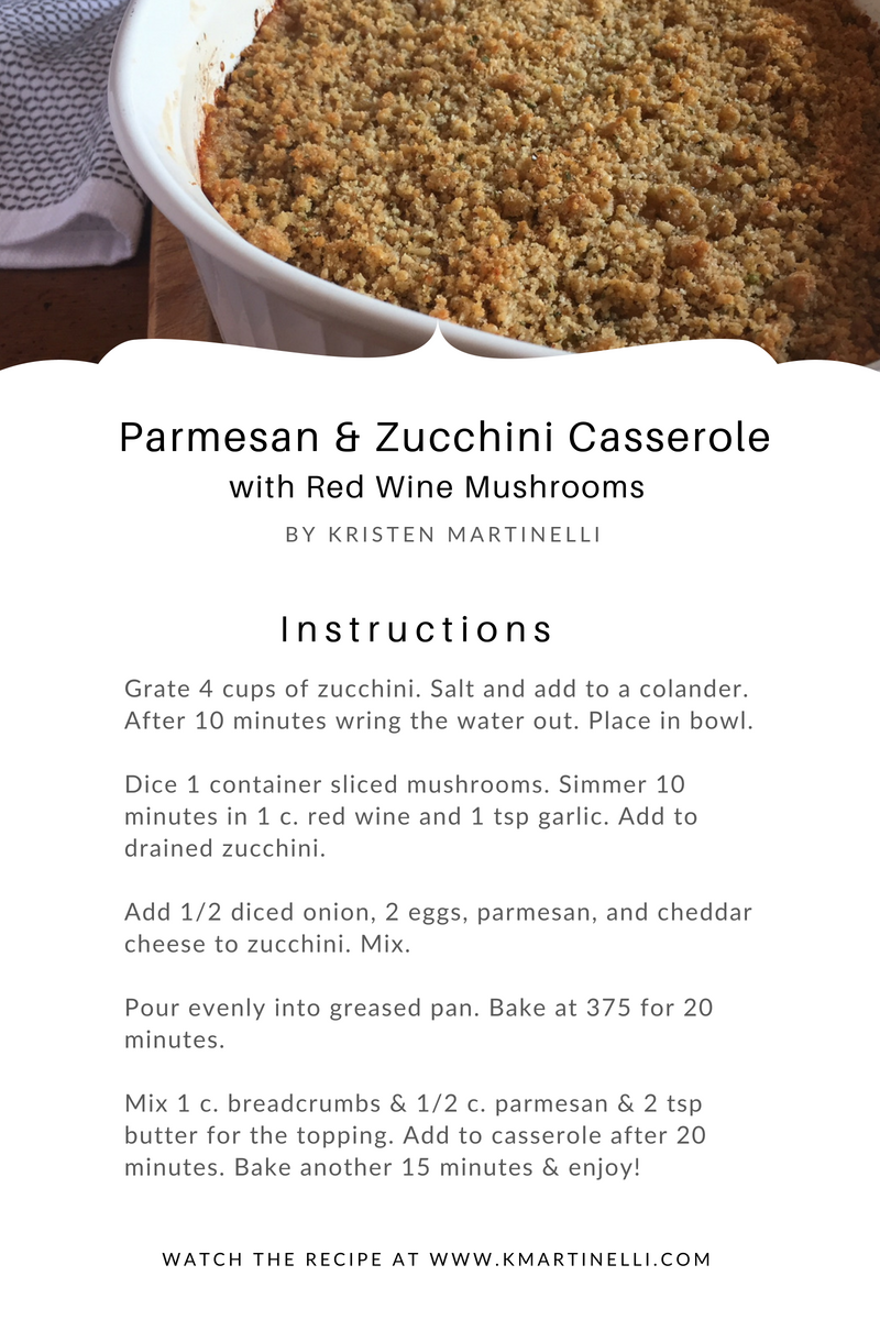 Kristen Martinelli_Blog_KMartinelli Writer & Marketer_Parmesan & Zucchini Casserole with Red Wine Mushrooms (2).png