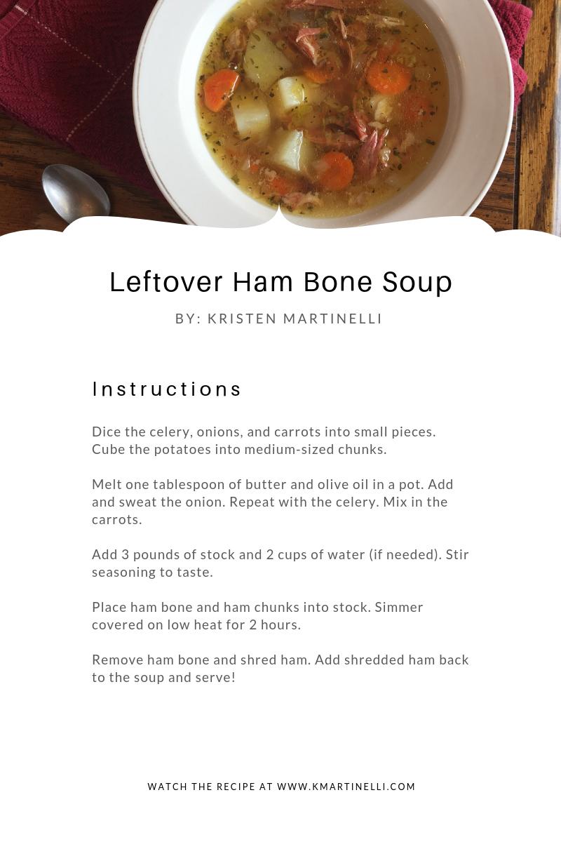 Leftover Ham Bone Soup _ Instructions_K. Martinelli Blog_ Kristen Martinelli.png