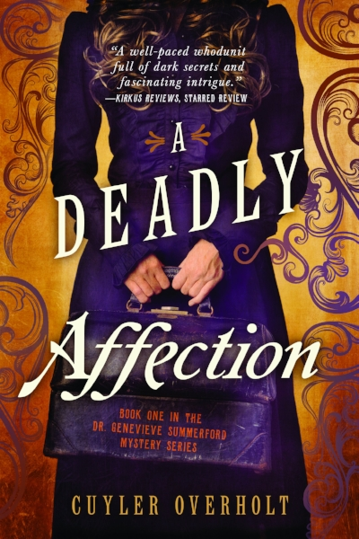 A DEADLY AFFECTION by Cuyler Overholt
