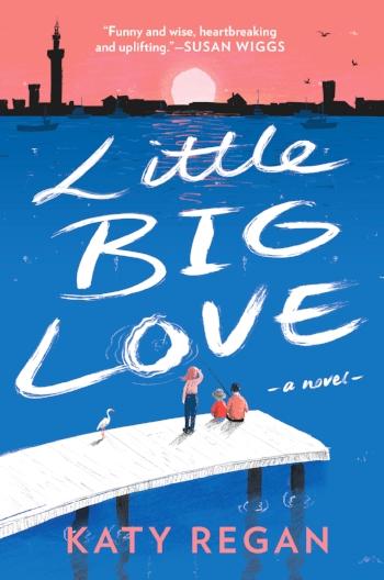 LITTLE BIG LOVE by Katy Regan