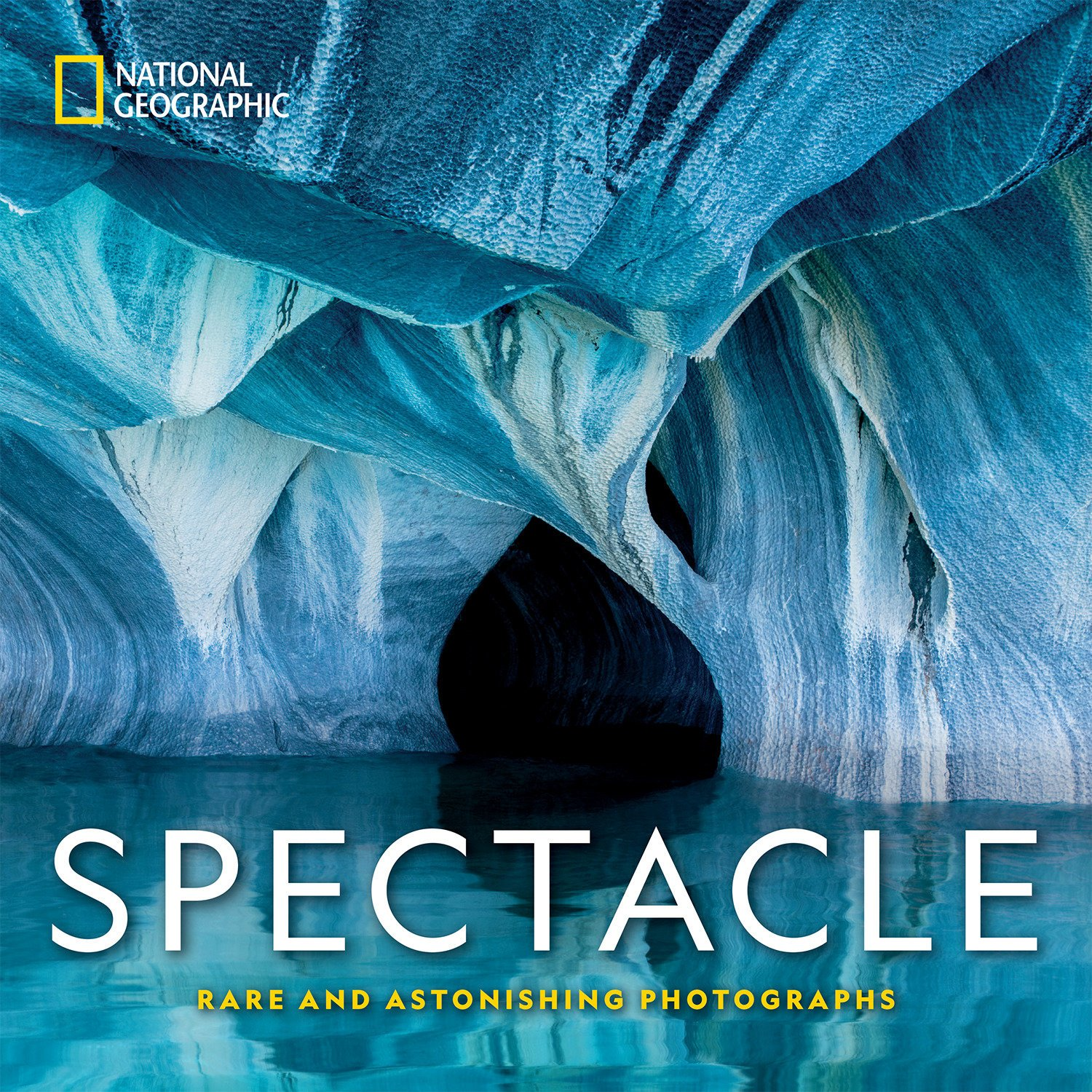 National Geographic Spectacle: Rare and Astonishing Photographs