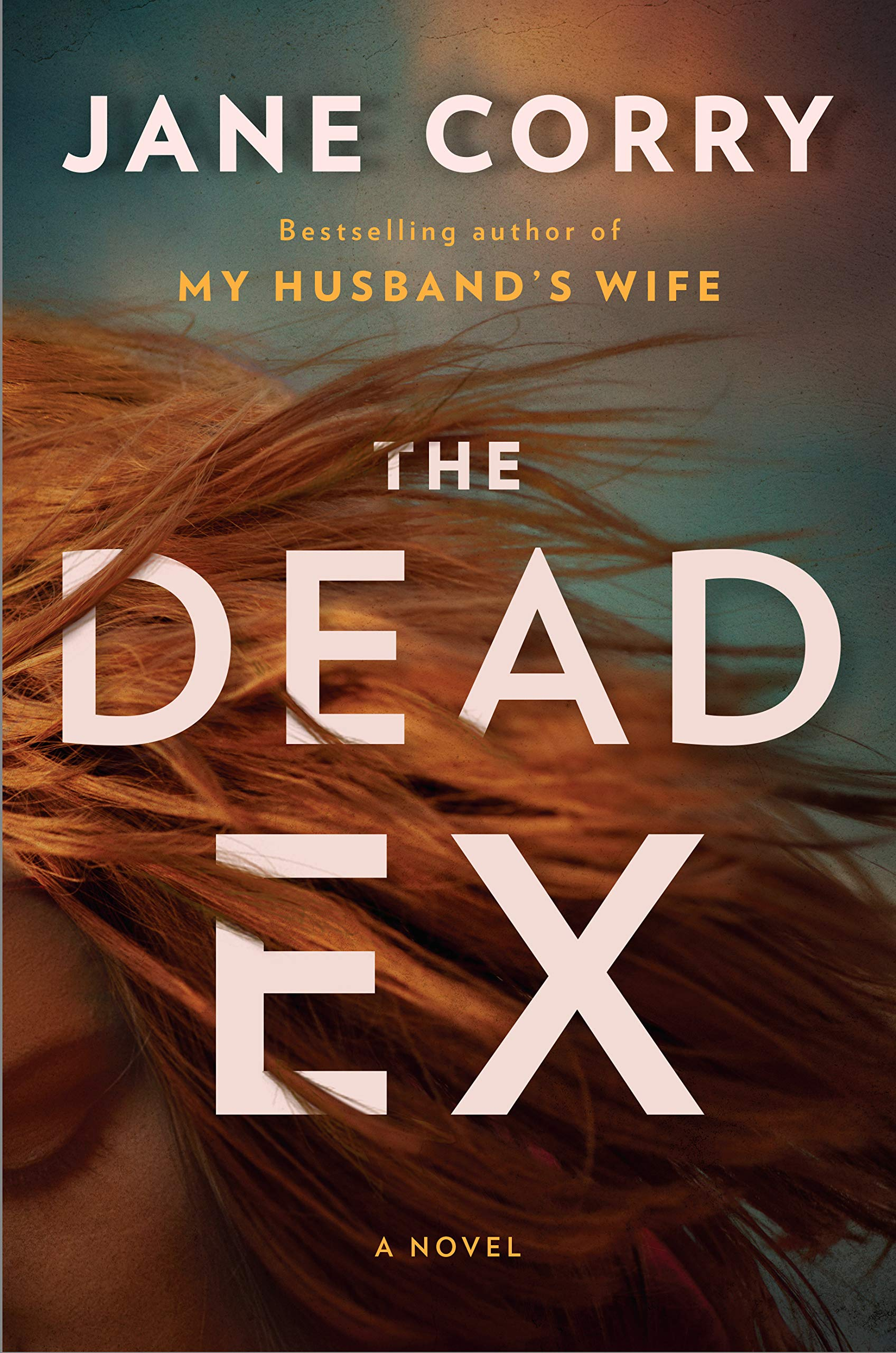 """THE DEAD EX by Jane Corry   Vicki's ex-husband has just gone missing. She insists she last saw him years ago when they divorced, but the police don't believe her and her memory's hardly reliable--what if she did have something to do with it? Meanwhile, Scarlet and her mother Zelda are down on their luck, and at eight years old, Scarlet doesn't know that the """"game"""" her mother forces her to play is really just to deal drugs. Soon, Zelda is caught, and Scarlet is forced into years of foster care--an experience that will shape the rest of her life. Elsewhere, David's new wife, Tanya, is the one who reported him missing, but what really happened on the night of David's disappearance? The answers lie in the connection between these four women--and the one person they can't escape."""