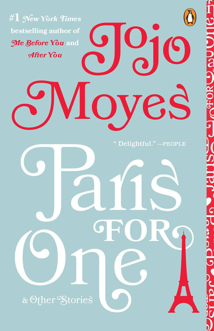 PARIS FOR ONE AND OTHER STORIES by Jojo Moyes   From the sensational #1  New York Times  bestselling author Jojo Moyes comes the ultimate romantic novella and short story collection. Nell is twenty-six and has never been to Paris. She's never even been on a romantic weekend away--to anywhere--before. Everyone knows traveling abroad isn't really her thing. But when Nell's boyfriend fails to show up for their romantic mini-vacation, she has the opportunity to prove everyone--including herself--wrong. Alone in Paris, Nell uncovers a version of herself she never knew existed: independent and intrepid. Adventurous, funny, and charming,  Paris for One  is classic Moyes--as are the eight stories that round out the collection.