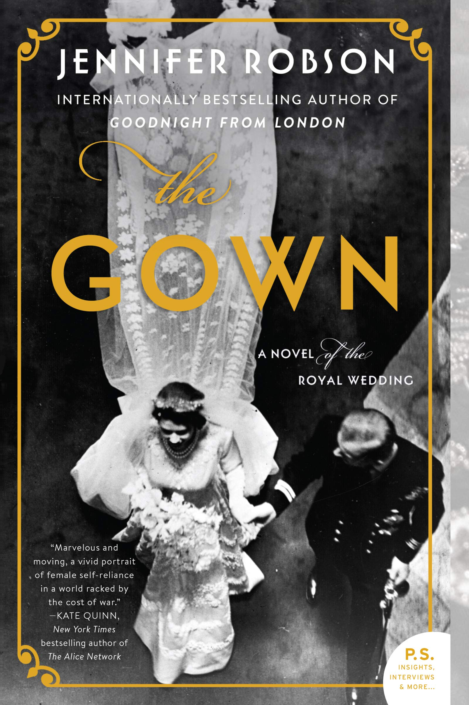 The Gown: A Novel of the Royal Wedding by Jennifer Robson   London, 1947: Besieged by the harshest winter in living memory, burdened by onerous shortages and rationing, the people of postwar Britain are enduring lives of quiet desperation despite their nation's recent victory. Among them are Ann Hughes and Miriam Dassin, embroiderers at the famed Mayfair fashion house of Norman Hartnell. Together they forge an unlikely friendship, but their nascent hopes for a brighter future are tested when they are chosen for a once-in-a-lifetime honor: taking part in the creation of Princess Elizabeth's wedding gown.  Toronto, 2016: More than half a century later, Heather Mackenzie seeks to unravel the mystery of a set of embroidered flowers, a legacy from her late grandmother. How did her beloved Nan, a woman who never spoke of her old life in Britain, come to possess the priceless embroideries that so closely resemble the motifs on the stunning gown worn by Queen Elizabeth II at her wedding almost seventy years before? And what was her Nan's connection to the celebrated textile artist and holocaust survivor Miriam Dassin?    With The Gown , Jennifer Robson takes us inside the workrooms where one of the most famous wedding gowns in history was created. Balancing behind-the-scenes details with a sweeping portrait of a society left reeling by the calamitous costs of victory, she introduces readers to three unforgettable heroines, their points of view alternating and intersecting throughout its pages, whose lives are woven together by the pain of survival, the bonds of friendship, and the redemptive power of love.