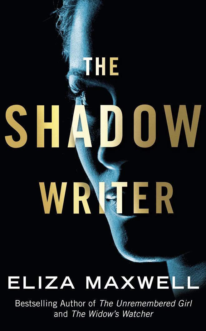 THE SHADOW WRITER by Eliza Maxwell