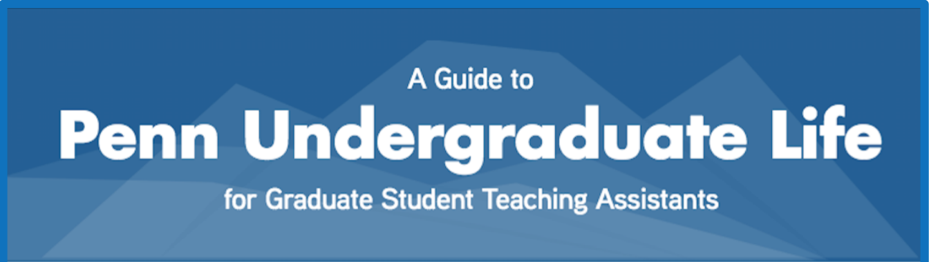 Guide to Undergraduate Life for Graduate Student TAs