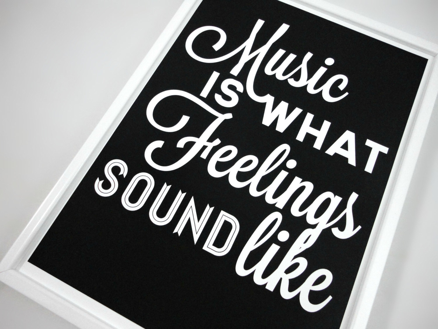 music makes you feel.