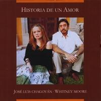 Historia de un Amor - Whitney Moore and Jose Luis Chagoyan