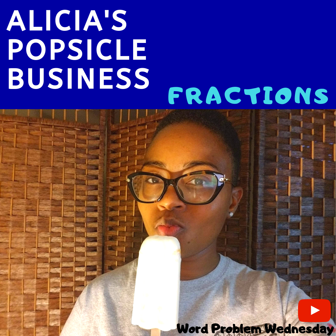 alicias-popsicles-fractions_wordproblemwednesday_instagram.png