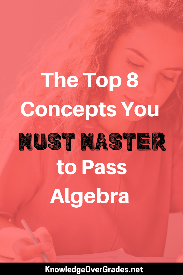 The Top 8 Concepts You Must Master to Pass Algebra.png