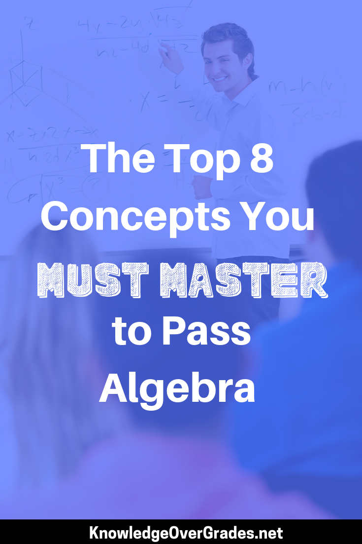 The Top 8 Concepts You Must Master to Pass Algebra
