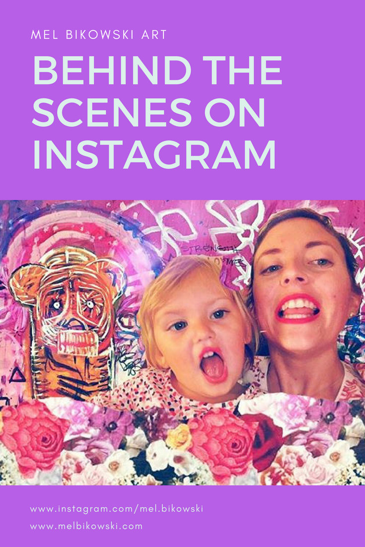 Behind The Scenes ON Instagram_Mel Bikowski Art