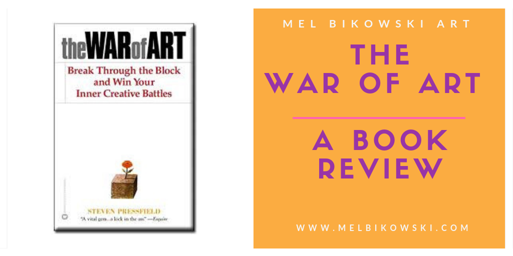War of Art Book Review MEL BIKOWSKI ART.png