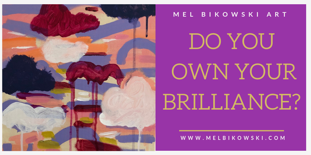 Do You Own Your Brilliance?