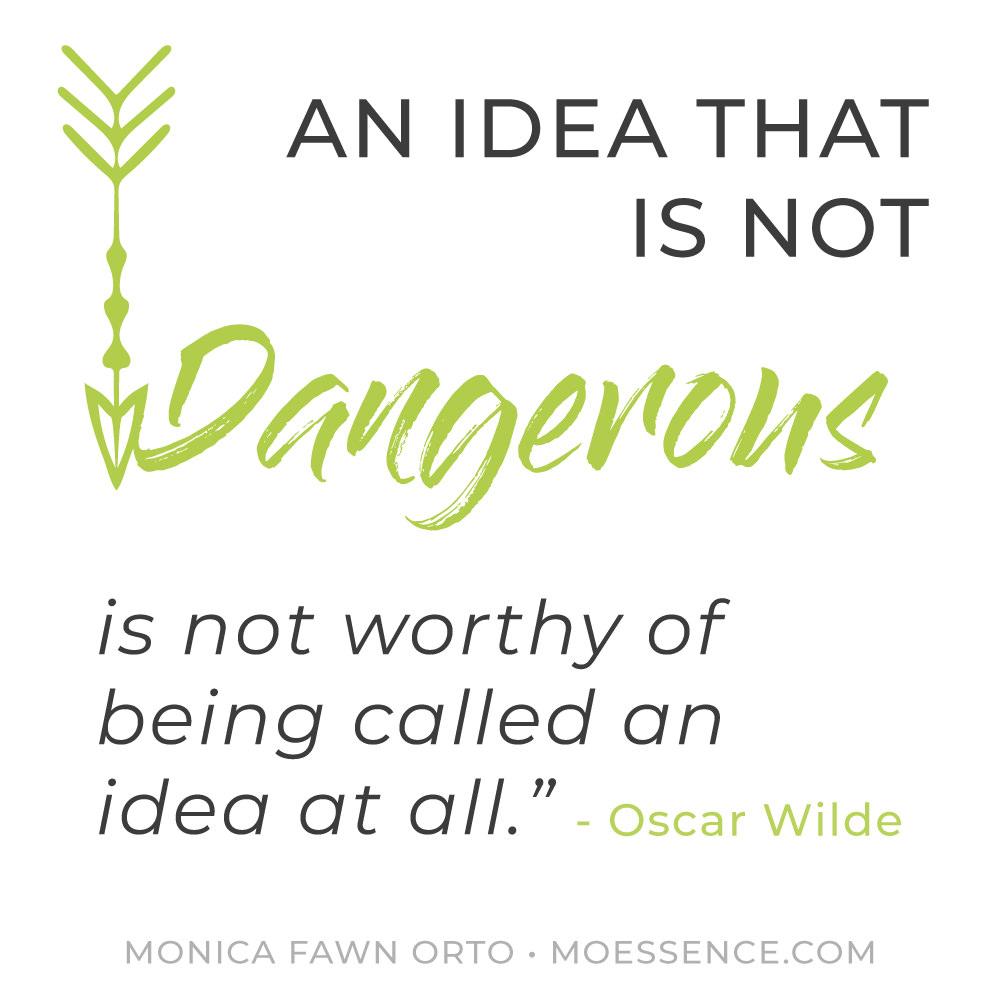 quote-idea-that-in-not-dangerous-oscar-wilde.jpg