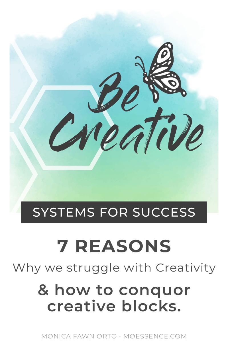 be-creative-how-to-be-more-creative-overcome-creative-blocks-branding-graphic-designer-monica-fawn-orto.jpg