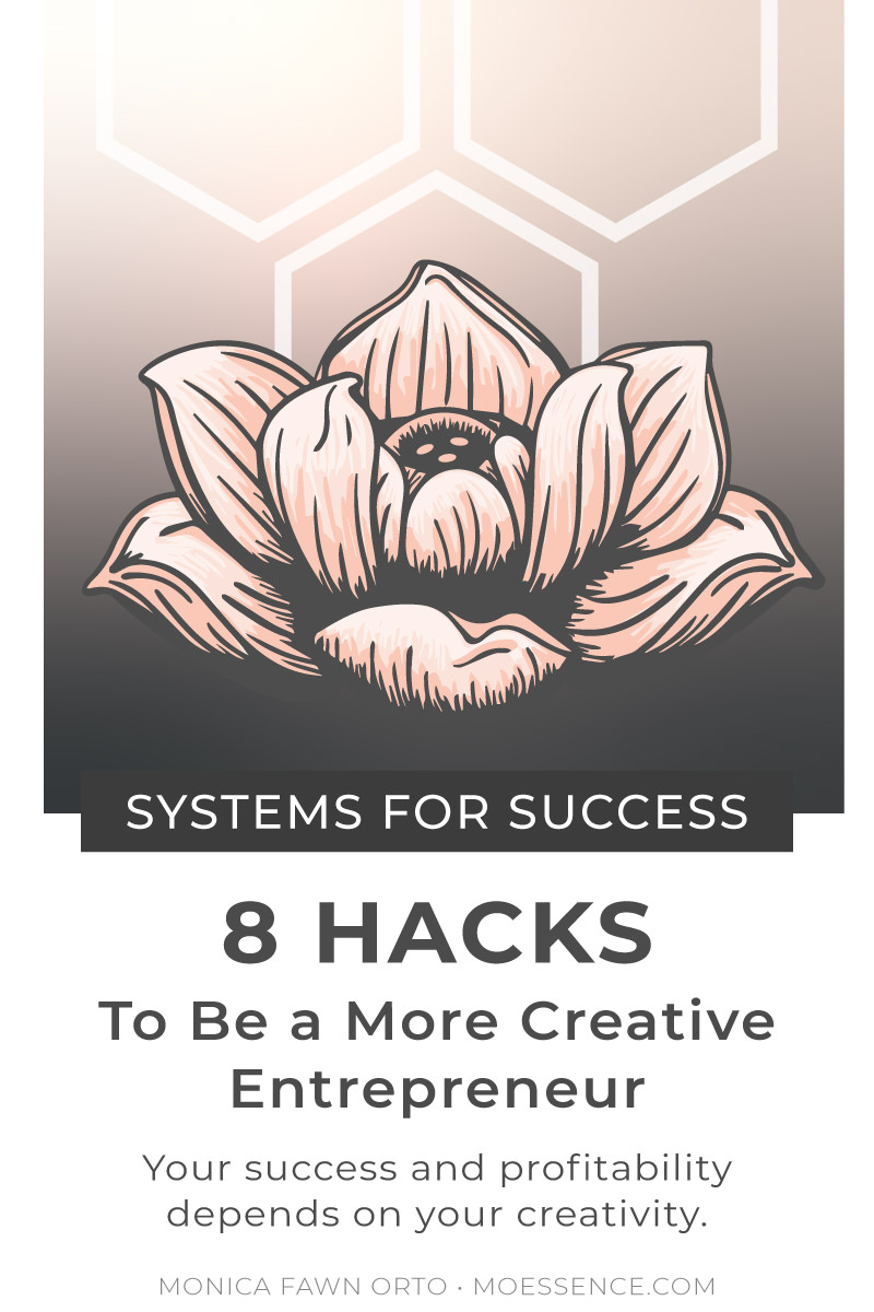 8-hacks-to-be-a-creative-entrepreneur-how-to-be-more-creative-branding-graphic-designer-monica-fawn-orto.jpg