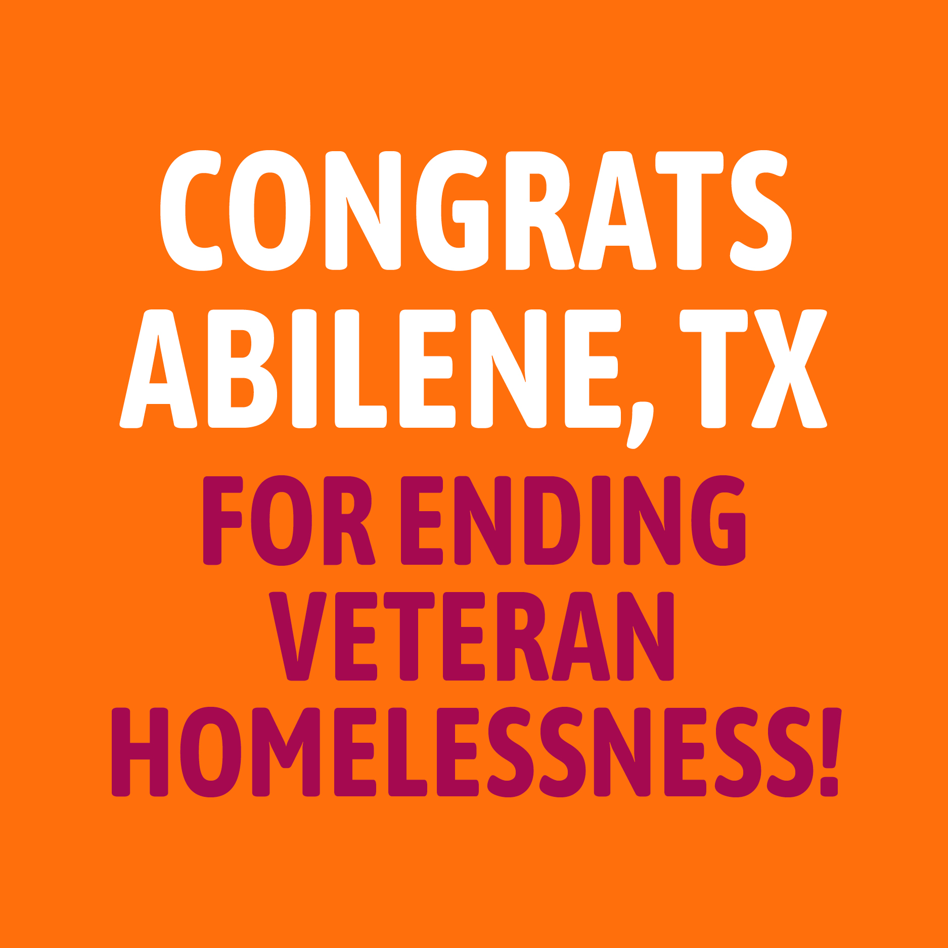 Ending Veteran Homelessness in Abilene - Abilene is now the 9th community in the country to successfully end veteran homelessness!