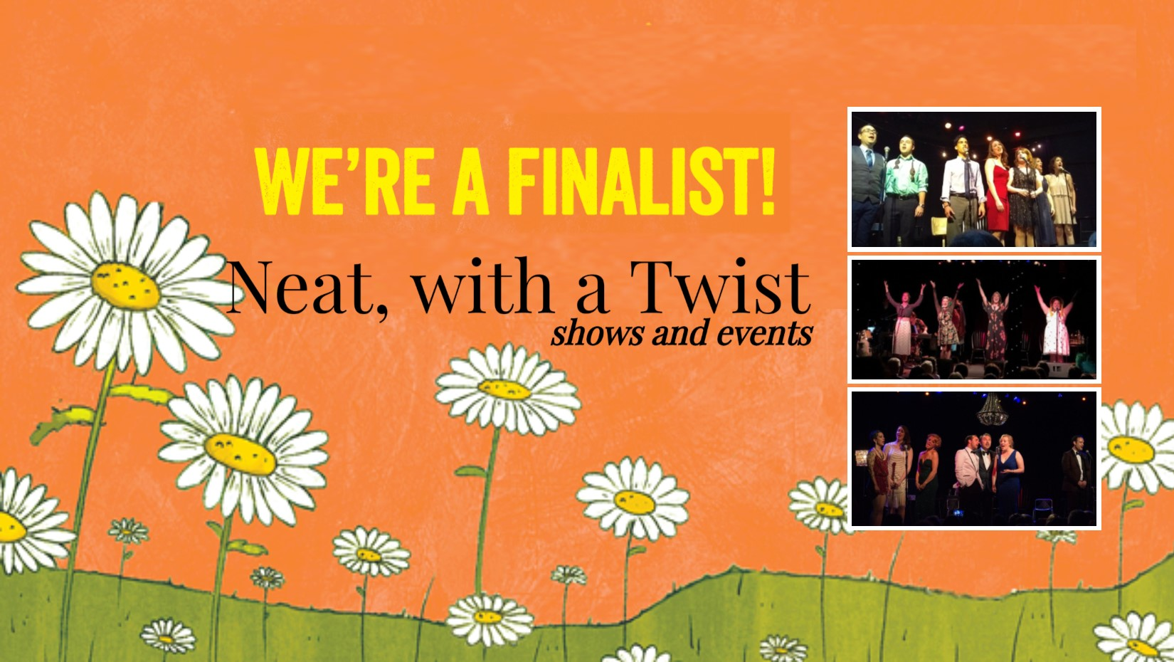 We were a finalist for the Best Local Theatre Company in the Seven Daysies competition.  Thank you for the nomination and your support this year!