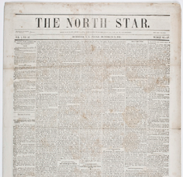 """The North Star  was the name of Frederick Douglass' anti-slavery newspaper, published from 1847-1851. It's motto was: """"Right is of no Sex; Truth is of no Color; God is the Father of us all and we are all Brethren."""""""
