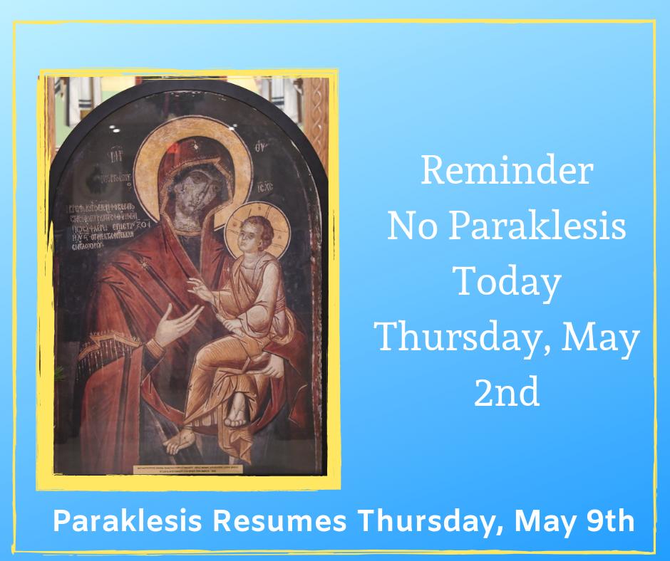 Reminder No Paraklesis Today Thursday, May 2nd.png