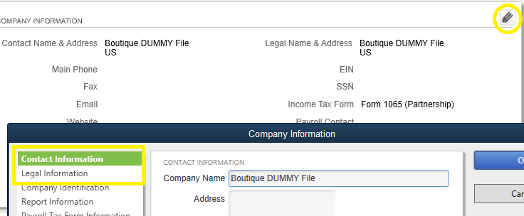 - You will also nee to change the Company name inside the QB file from Boutique DUMMY file. To do this you will log into QB and go to > Company tab at the top > My Company > Click pencil button to edit > Be sure to change Company name on first page (Contact Information) & on Legal information.