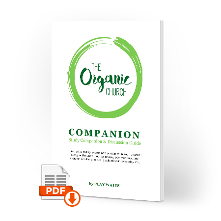 THE ORGANIC CHURCH COMPANION:   Study Companion & Discussion Guide