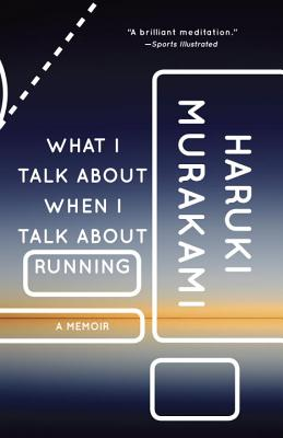 What I Talk About When I Talk About Running        Haruki Murakami