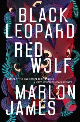 Black Leopard Red Wolf        Marlon James