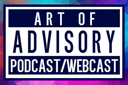 Art of Advisory Live Podcast: August 2018