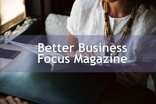 Better Business Focus Magazine