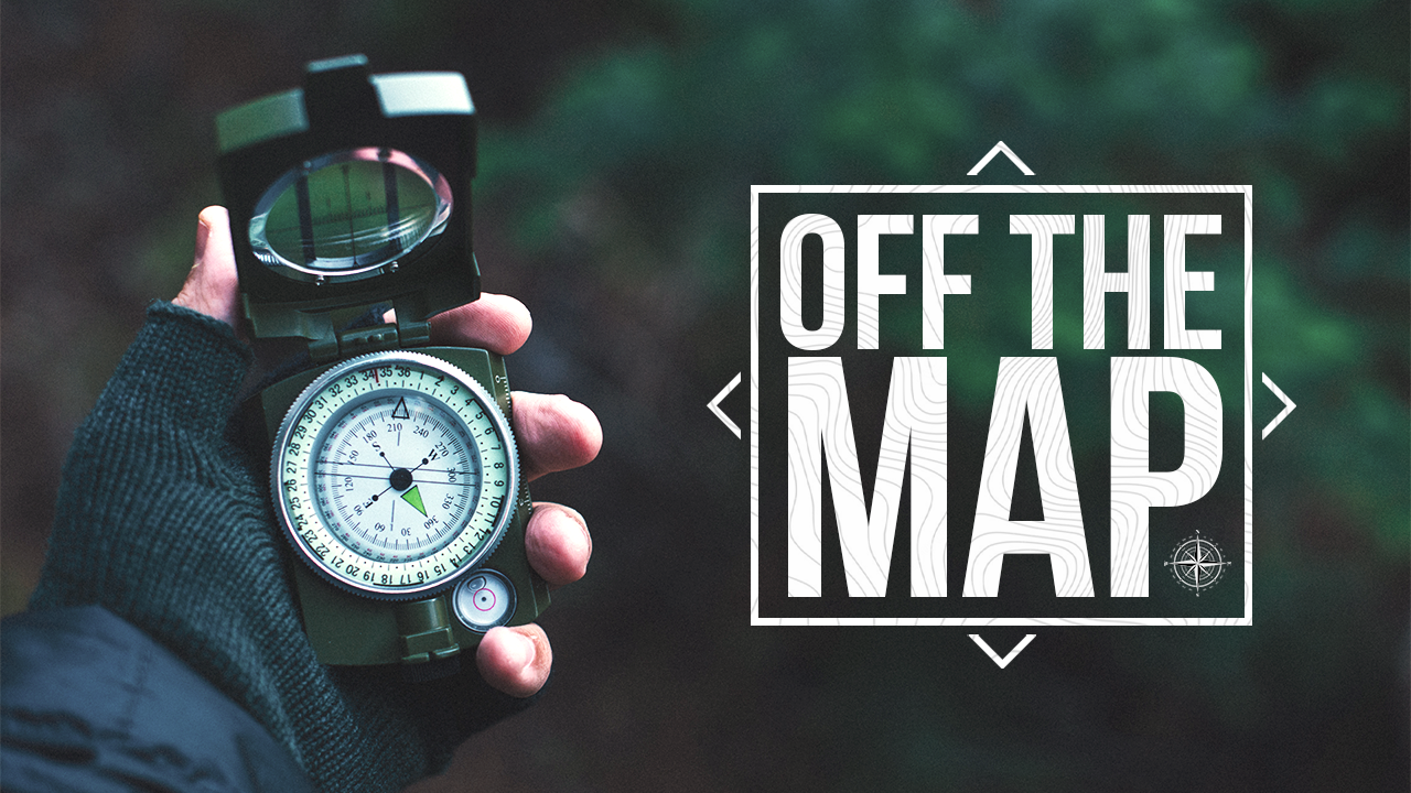 Off the Map -  WATCH NOW   *September 22 - November 3, 2019  Life is an adventure, with many choices, twists and turns, and at times we find ourselves in uncharted territory. Places where the next move is significant and not on the map. Don't miss this series as we look at how to navigate life and find guidance through all of it. Knowing how to find your way when you're off the map changes everything from outcomes to how you enjoy the journey along the way.