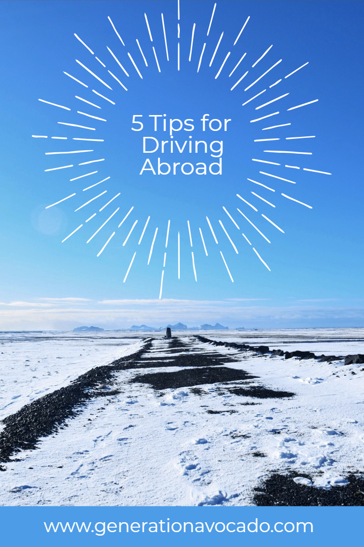 5 Tips for Driving Abroad: The Good, the Bad and the Ugly!