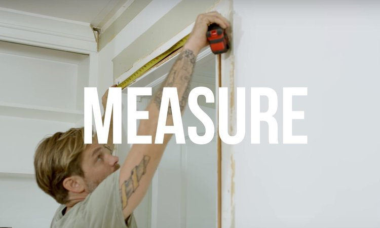 STEP 2 - MEASURE    Measure twice and cut once. It is important to get the measurements correct so that you end up with a tight install.