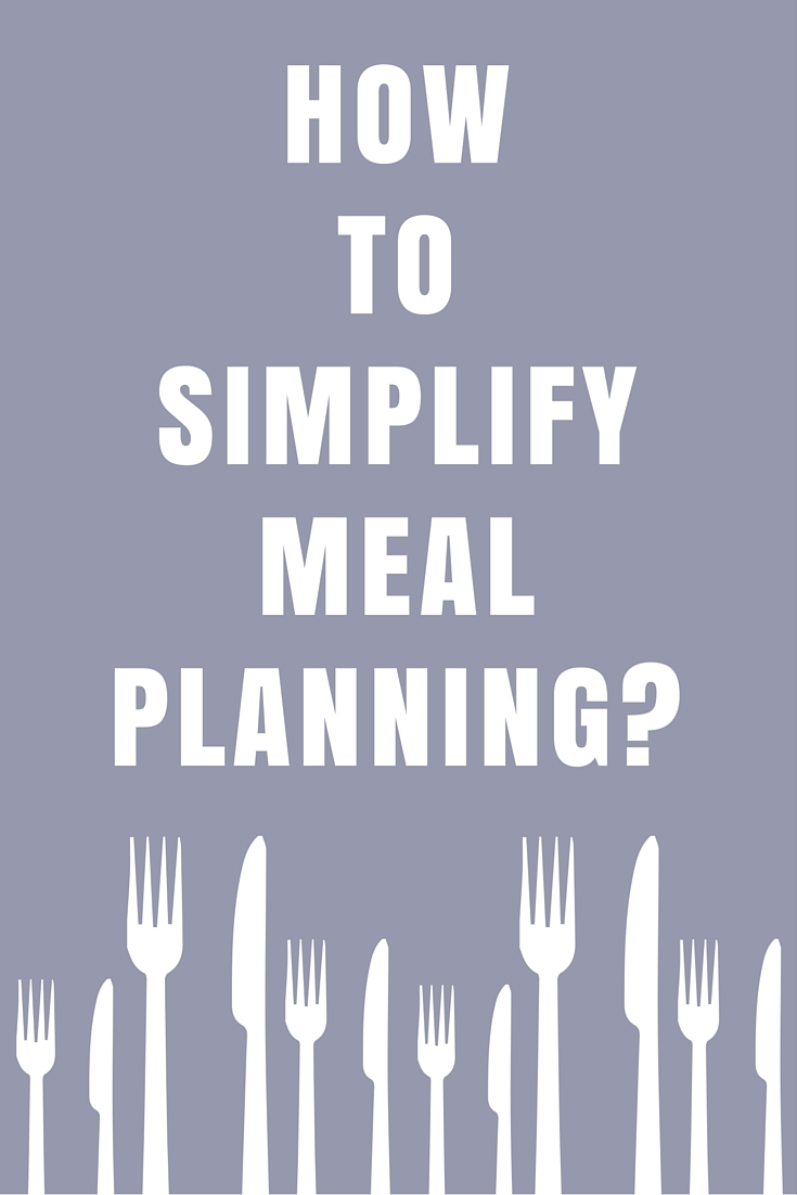How to Simplify Meal Planning?