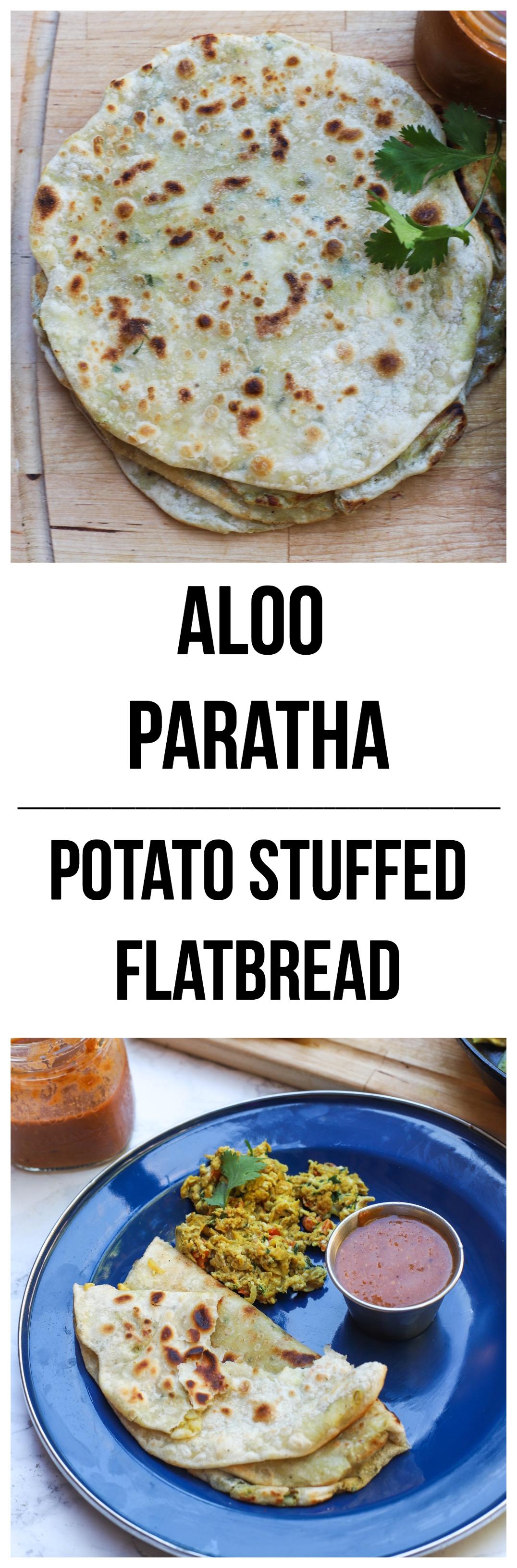 aloo paratha (potato stuffed Indian flatbread)