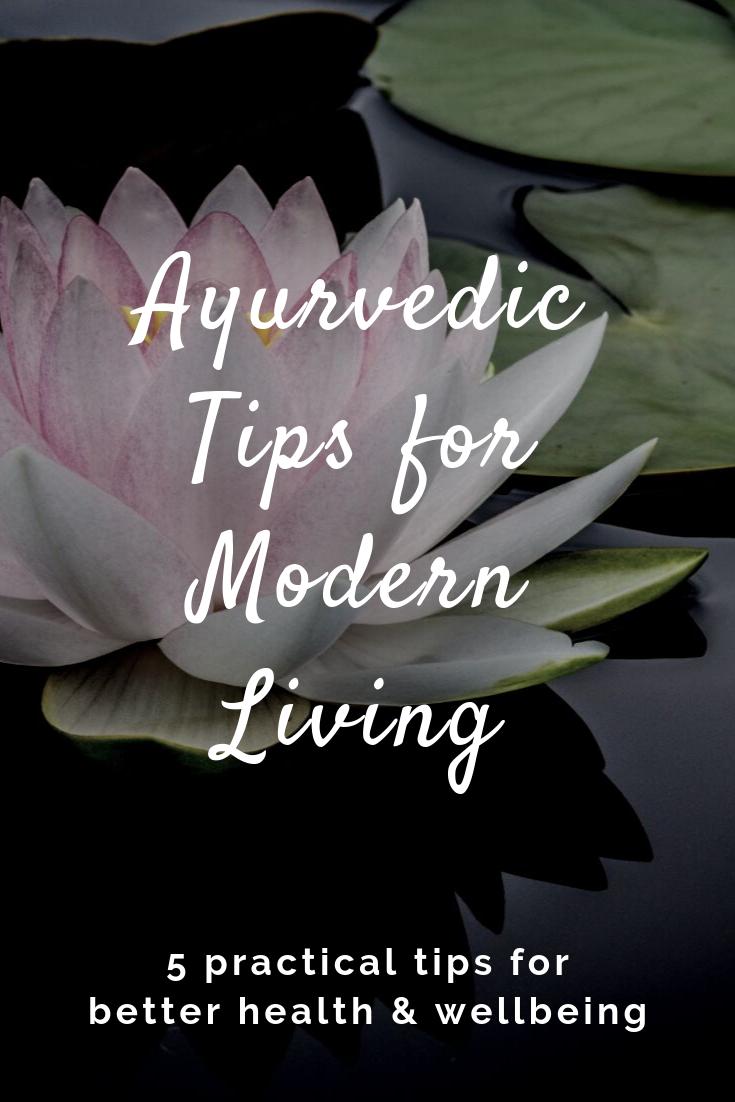 Ayurvedic Tips for Modern Living
