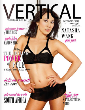 Natasha Wang, one of the most accomplished pole dancers in our industry is shown here on the cover of Vertical Magazine. Natasha has zero formal dance or gymnastics training.