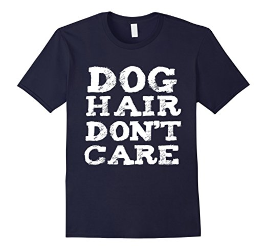 Dog Hair Don't Care   It's inevitable that you'll be carrying doggy DNA samples on your clothing. You might as well show that you're aware, and give 0 💩