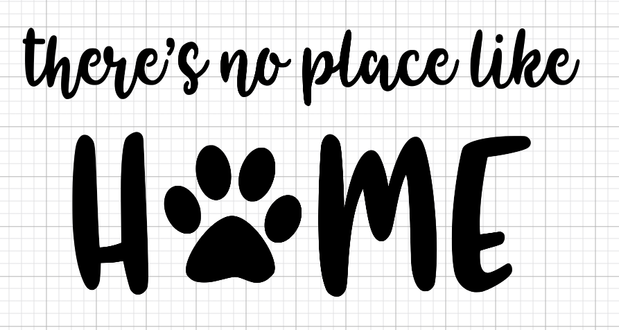 There's No Place Like Home Paw