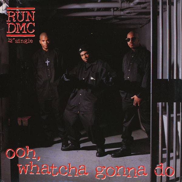 "The cover from Run-DMC's ""gangsta"" single 'Whatcha Gonna Do'"