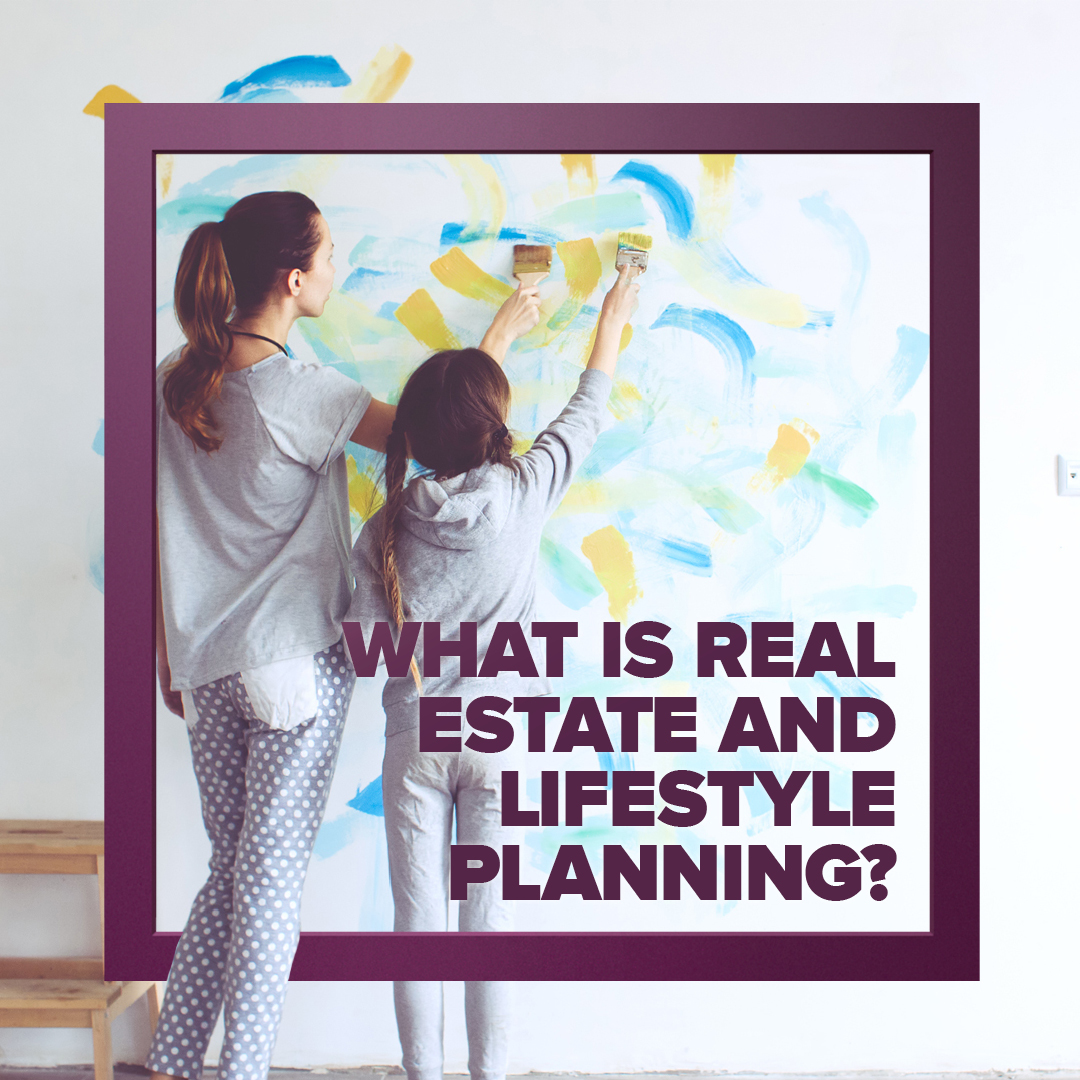 Real Estate and Lifestyle Planning Guide - What is Real Estate and Lifestyle Planning_.jpg