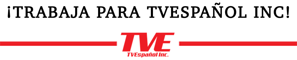 Trabaja Para TVEspañol Inc
