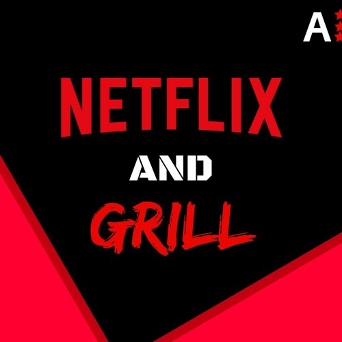 netflix and grill 2.jpg