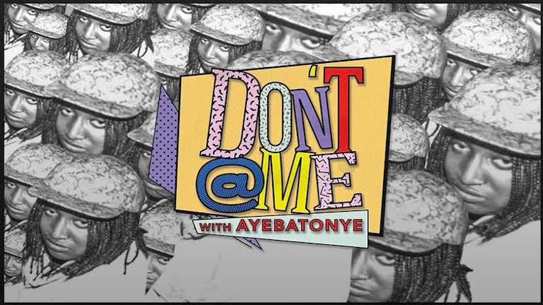 Adjusted-size-Ayebatonye dont @ me.jpg