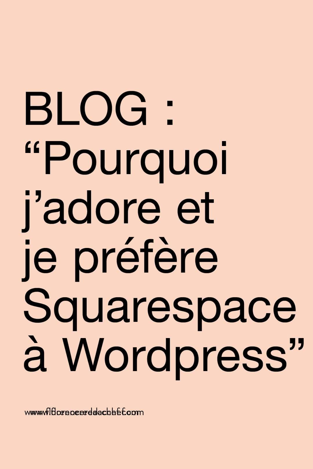 """Sur le blog : """"Squarespace, pourquoi ça cartonne et pourquoi je le préfère à WordPress"""""""