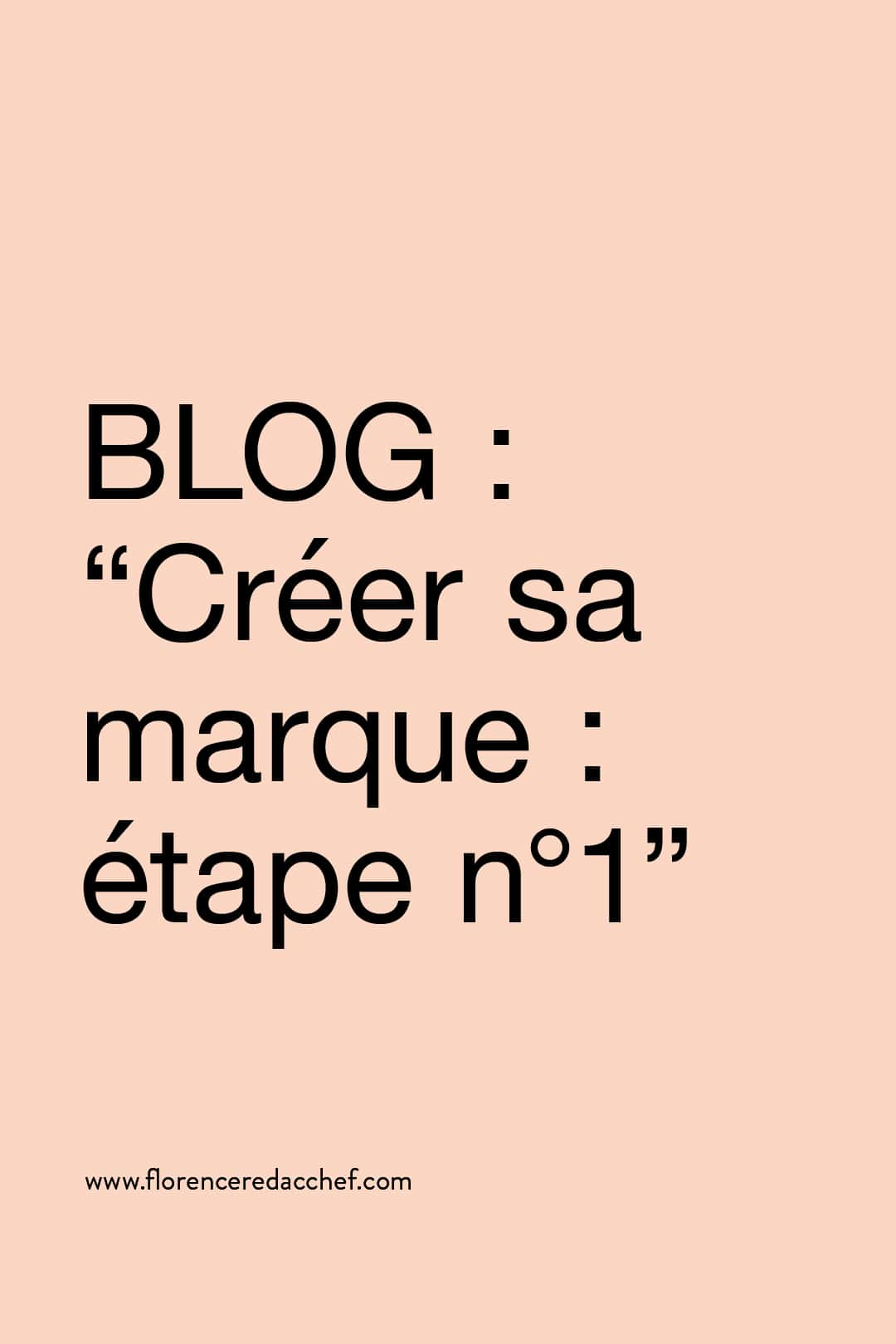 "Sur le blog : ""Créer sa marque : étape n°1"""
