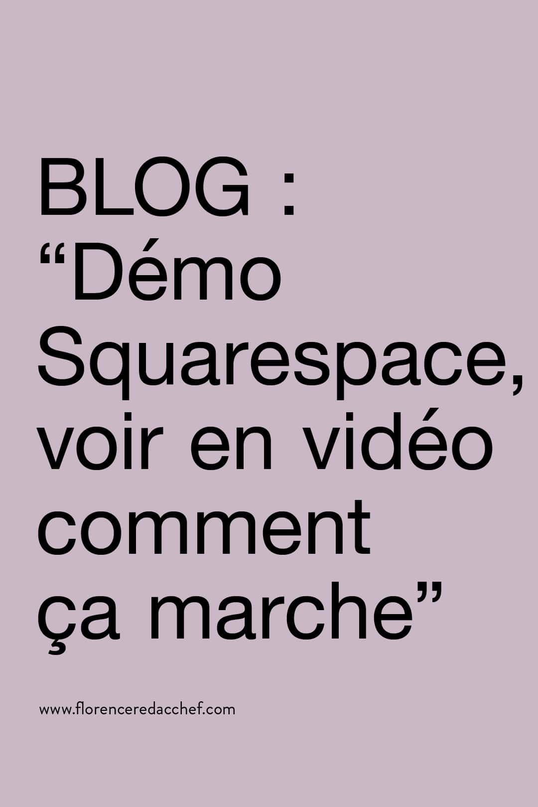 """Sur le blog : """"Démo Squarespace : je vous montre en vidéo (et en français) comment ça marche"""""""