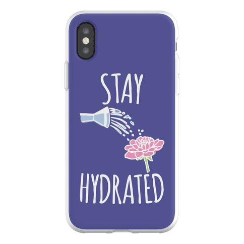 A phone case with the words 'stay hydrated', and a watering can sprinkling water over a red flower.