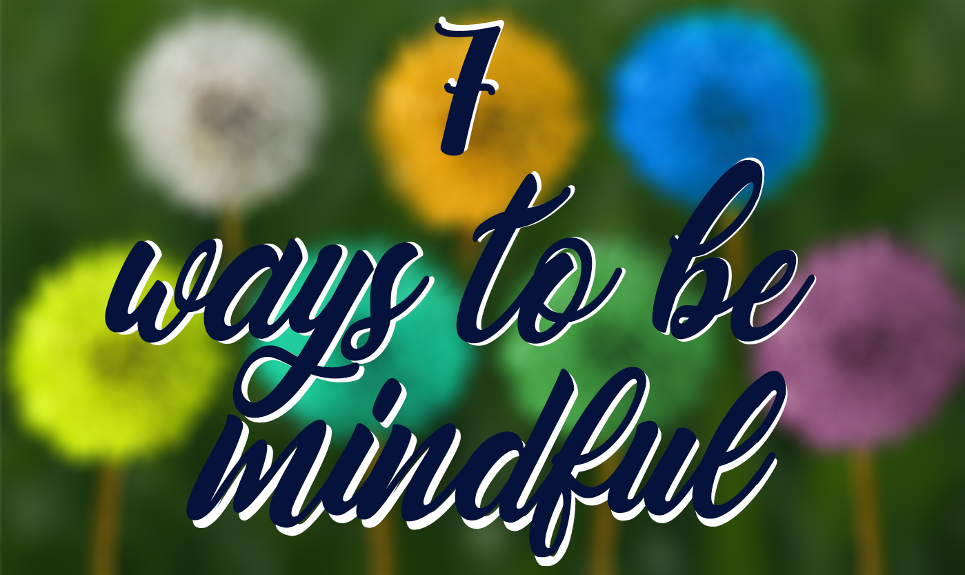 7 reasons to be mindful qupte